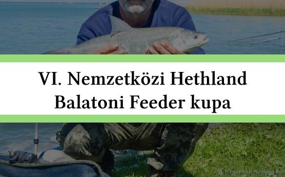 VI. Nemzetközi Balatoni Feeder horgászverseny összefoglaló